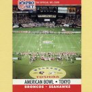1990 Pro Set Football #783 American Bowl / Tokyo / Denver Broncos Vs. Seattle Seahawks