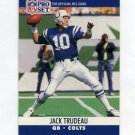 1990 Pro Set Football #526 Jack Trudeau - Indianapolis Colts