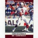 1990 Pro Set Football #260 Timm Rosenbach - Phoenix Cardinals