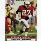 1991 Pro Set Football #628 Jay Taylor RC - Phoenix Cardinals