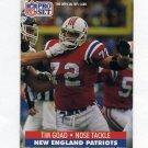 1991 Pro Set Football #580 Tim Goad - New England Patriots