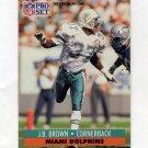 1991 Pro Set Football #559 J.B. Brown - Miami Dolphins