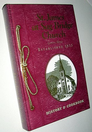St James at Sag Bridge Church History & Cookbook Lemont Illinois