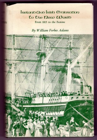 Ireland and Irish Emigration to the New World From 1815 to the Famine Hardcover