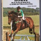 The Performance Horse Management, Care & Training Sarah Pilliner