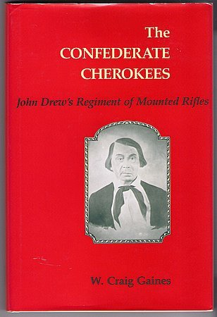 The Confederate Cherokees Book W. Craig Gaines Civil War