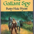 The Gallant Spy Betty Hale Hyatt Candlelight Regency Romance #210 Paperback Book