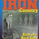 Minnesota's Iron Country Rich Ore Rich Lives Marvin Lamppa History of Minnesota Iron Mining