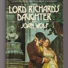 Lord Richard's Daughter Joan Wolf Regency Romance PB Book