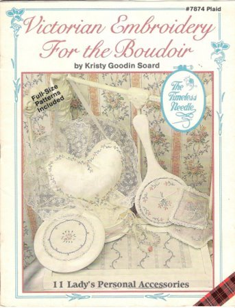 Victorian Embroidery for the Boudoir Book Full Size Patterns for 11 Lady's Personal Accessories