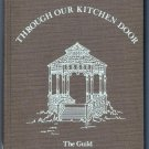 Through Our Kitchen Door Cookbook The Guild Dallas County Heritage Society Cook Book