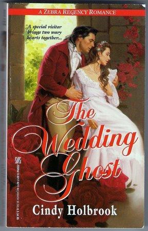 The Wedding Ghost Cindy Holbrook Zebra Regency Romance Paperback Book