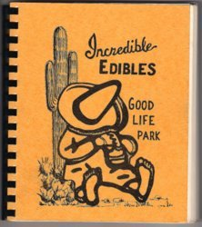 Incredible Edibles Community Cookbook Good Life RV Park Mesa Arizona