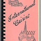 International Cuisine Cookbook Resurrection Hospital Staff and Women&#39;s Auxiliary Chicago 1985