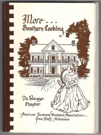 More Southern Cooking Cookbook Du Bocage Chapter ABWA Pine Bluff Arkansas