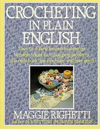 Crocheting in Plain English Maggie Righetti Crochet Patterns Solutions
