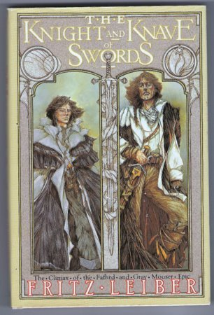 The Knight and Knave of Swords Fritz Leiber Fafhrd Gray Mouser Sword and Sorcery Fantasy Hardcover