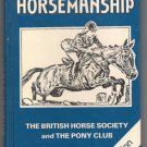Manual of Horsemanship 8th Edition British Horse Society Pony Club Care Saddlery