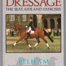 Dressage The Seat Aids Exercises Anthony Crossley Classical Riding Rein Back Flying Changes Piaffe