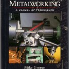 Metalworking Manual of Techniques Mike George Make Tools Ornamental Projects