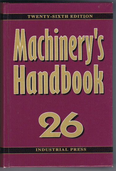 Machinery's Handbook 26 26th Tool-Box Edition Machining Toolmaking Manufacturing