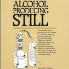 The Secrets of Building an Alcohol Producing Still Legal Fast Inexpensive Fuel