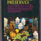 Pickles and Preserves Cookbook Over 300 Recipes Make Relishes Conserves Jellies Marmalades Chutneys