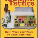Crappie Tactics How When and Where to Catch More Fish PB Larry Larsen