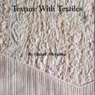 Texture With Textiles Linda McGehee Pintucking Beading Couching Fabric Embellishment Manipulation