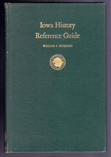Iowa History Reference Guide Book 1952 William J Petersen