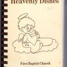 Heavenly Dishes First Baptist Church Cookbook Eunice Louisiana