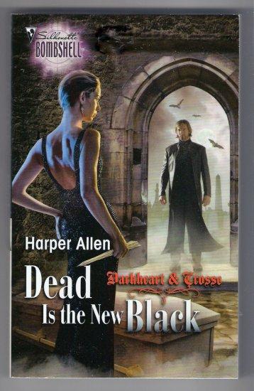 Dead is the New Black Harper Allen Darkheart and Crosse Book 3 Vampire Paranormal Romance