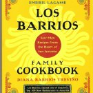Los Barrios Family Cookbook Tex-Mex Recipes from the Heart of San Antonio Casero Cooking