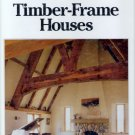 Timber Frame Houses Design Construction Remodeling Fine Homebuilding