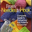 From Needles to Hook Book Guide to Convert Knitting Patterns to Crochet