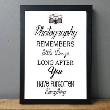 Wall Art Printable Quote, Photography, Photography Remembers Little Things