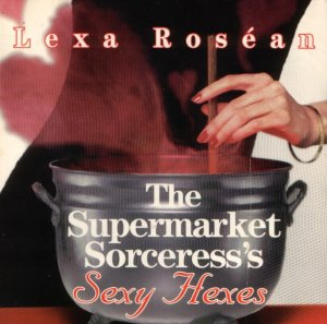 The Supermarket Sorceress's Sexy Hexes