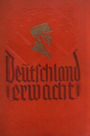 Deutschland Erwacht Werden Kampf und Sieg der NSDAP