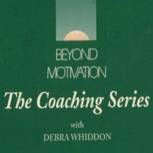 Beyond Motivation - The Coaching Series by Debra Whiddon