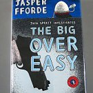 THE BIG OVER EASY By Jasper Fforde  2005  Nursery Crime Mystery Series New Hardcover
