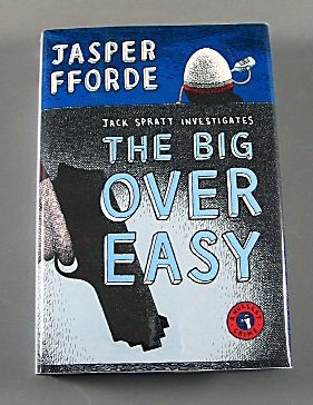 THE BIG OVER EASY By Jasper Fforde 2005 Nursery Crime Fiction Mystery Series