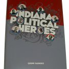 Indiana Political Heroes by Geoff Paddock 2008 Local History Hardcover New
