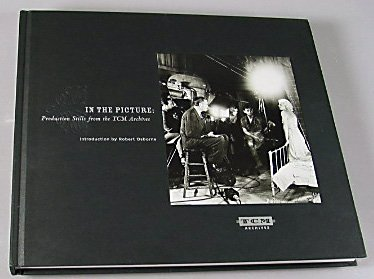 In the Picture Production Stills from the TCM Archives 2004 Turner Classic Movies Hardcover
