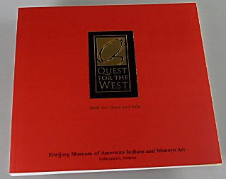 Quest for the West 2006 Art Show and Sale Catalog 2006 Eiteljorg Museum of Indians and Western Art