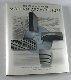 Oral History of Modern Architecture Interviews with the Greatest Architects of the 20th Century 1994