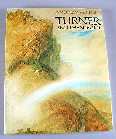 Turner and the Sublime By Andrew Wilton 1980 Art Exhibit Paintings Softcover Art Book