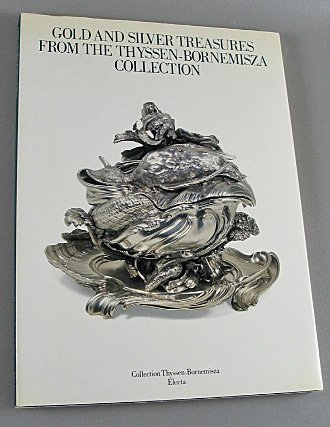 Gold and Silver Treasurers From the Thyssen-Bornemisza Collection 1987 Exhibition Catalog