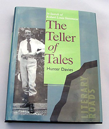 The Teller of Tales In Search of Robert Louis Stevenson 1996 By Hunter Davies Hardcover Biography