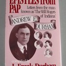Epistles from Pap Letters from the man known as 'The Will Rogers of Indiana' By J. Frank Durham 1997
