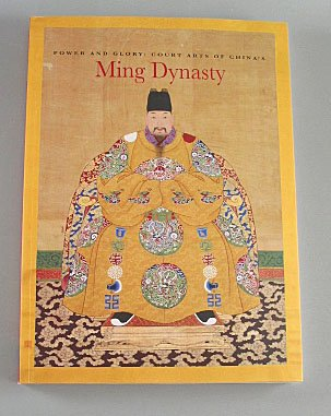 Power and Glory Court Arts of China's Ming Dynasty 2008 Asian Museums of ART CATALOG Softcover